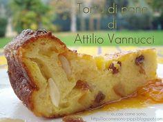 io...così come sono...: Torta di pane di AttilioVannucci