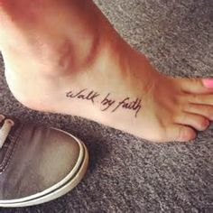 walk by faith tattoo on foot - Bing Images
