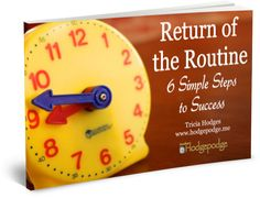 Return of the Routine ebook is a FREE download from Hodgepodge offering six simple and practical steps to success for getting back into a routine.