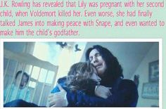 This is so sad that she was going to have another child and Snape was going to be apart of there lives in a good way that would have been an interesting small story to write about.