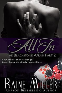All In, The Blackstone Affair Part 2  (Naked, Part 1 has been compared to Fifty Shades by many readers)