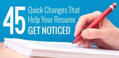 45 Quick Changes That Help Your Resume Get Noticed | The Muse
