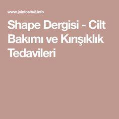 Shape Dergisi - Cilt Bakımı ve Kırışıklık Tedavileri