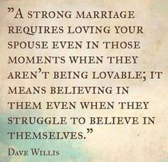 Great quote about being with your spouse through the thick and the thin.