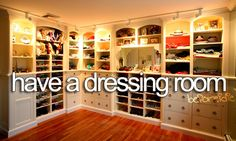 have a dressing room/closet like this. <3