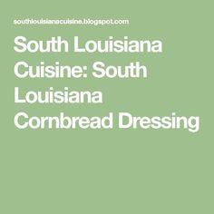 South Louisiana Cuisine: South Louisiana Cornbread Dressing