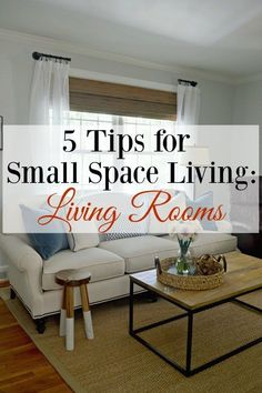 5 Tips for Small Space Living: Living Room #livingroom  #smallspaces #decor #livingroomideas