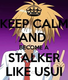 Usui from Kaichou wa Maid-sama! I would probably be glad this guy was stalking me though... XP