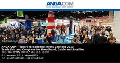 ANGA COM - Where Broadband meets Content 2013 Trade Fair and Congress for Broadband, Cable and Satellite 쾰른 케이블TV/광대역/위성방송 박람회