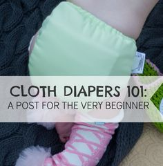 The Mushy Mommy: Cloth Diapers 101: For the VERY Beginner Most straightforward and clear guidelines so far