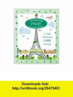 Wandering Paris 1st (first) edition Text Only Jill Butler ,   ,  , ASIN: B004PC40R8 , tutorials , pdf , ebook , torrent , downloads , rapidshare , filesonic , hotfile , megaupload , fileserve