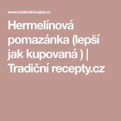 Hermelínová pomazánka (lepší jak kupovaná ) | Tradiční recepty.cz Food And Drink, Drinks, Drinking, Beverages, Drink, Beverage