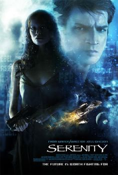 Serenity (Pretty much the best movie EVER!)
