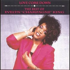 """Love Come Down - Evelyn """"Champagne"""" King"""