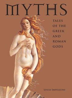 Myths : Tales of the Greek and Roman Gods by Lucia Impelluso Hardcover) for sale online Roman Mythology, Greek Mythology, Greek Plays, Ovid Metamorphoses, Roman Gods, Roman Art, Ancient Romans, Ancient Greek, Greek Art