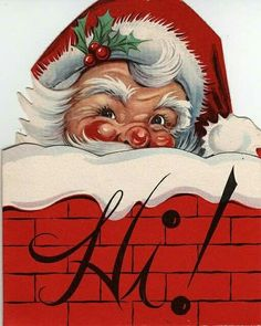 Santa peeking out of chimney - HI Vintage Christmas Images, Old Christmas, Old Fashioned Christmas, Father Christmas, Retro Christmas, Vintage Holiday, Christmas Pictures, Christmas Greetings, Christmas Windows