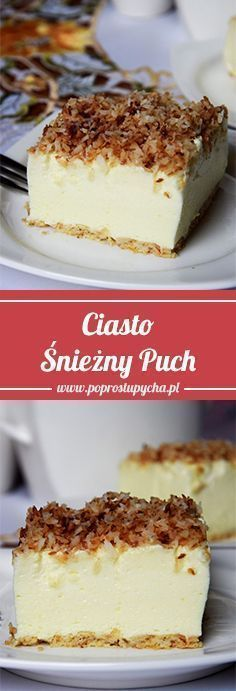 Ekspresowe #ciasto Śnieżny Puch! First Communion Cakes, Flan, Cheesecakes, Tiramisu, Food And Drink, Sweets, Baking, Ethnic Recipes, Easy