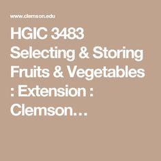 HGIC 3483 Selecting & Storing Fruits & Vegetables : Extension : Clemson…