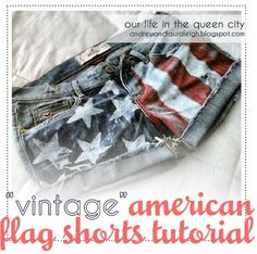 DIY American Flag Shorts! if you paint this sloppily with a sponge or clean whatever you like, but for the faded look throw it in the wash with half a cup of bleach