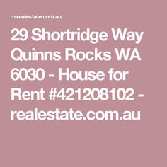 29 Shortridge Way Quinns Rocks WA 6030 - House for Rent #421208102 - realestate.com.au