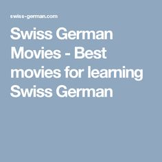Swiss German Movies - Best movies for learning Swiss German