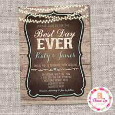 Rustic Best Day Ever Wedding Invitation ANY COLOR - Digital File by BlaineLeeCo on Etsy https://www.etsy.com/listing/469727449/rustic-best-day-ever-wedding-invitation