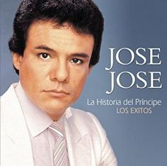 José José - La Historia Del Príncipe... Los Exitos