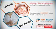 Infertility of recurrent miscarriage can affect the mental state of an individual. You must consult a gynecologist to know about the possible alternatives. Book an appointment with Park Hospital to get the right treatment.