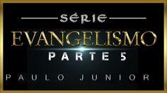 """Série Evangelismo Parte 5  """"O Que é o Evangelho?"""" - Paulo Junior"""