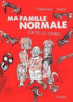 Ma famille normale contre les zombies / Vincent Villeminot ; Yann Autret. - Nathan, 2015