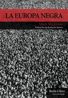 La Europa negra : desde la Gran Guerra hasta la caída del comunismo https://alejandria.um.es/cgi-bin/abnetcl?ACC=DOSEARCH&xsqf99=677698