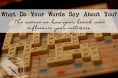What Do Your Words Say About You? The Science of Brand Voice & How your voice influences your customers.