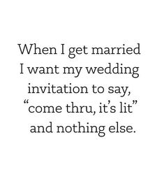 When I Get Married, I Got Married, Wedding Meme, Marry Me, Things I Want, Wedding Invitations, Sayings, Math Equations, Lyrics