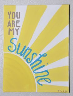 You Are My Sunshine - our favorite lullaby painted on canvas for my grandson's nursery --hvw