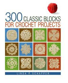 300 Classic Blocks for Crochet Project