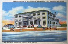 Short history of Patricia Hotel/ Postcard from 1941 #MyrtleBeach  #TBT
