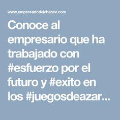 Conoce al empresario que ha trabajado con #esfuerzo por el futuro y #exito en los #juegosdeazarencolombia