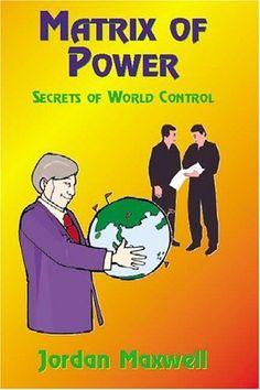 matrix of power: secrets of world control - jordan maxwell