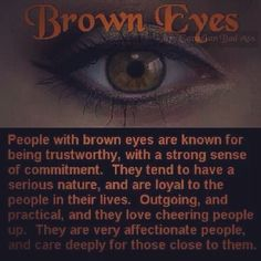 There is something magical about them. Not just any brown eyes. :) <<< Awww thanks! I have brown eyes and it's scary how true it is! Eye Facts, Weird Facts, Awesome Facts, Brown Eyes Facts, Brown Eye Quotes, Quotes About Brown Eyes, People With Brown Eyes, Just In Case, Just For You
