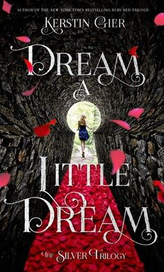 Dream a Little Dream (The Silver Trilogy, #1) by Kerstin Gier, Anthea Bell ( Translation) | Publication April 14th 2015 | Henry Holt and Co.