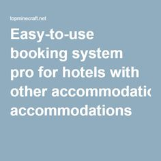 Easy-to-use booking system pro for hotels with other accommodations