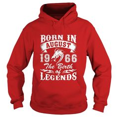 Born In August 1966 The Birth Of Legends #gift #ideas #Popular #Everything #Videos #Shop #Animals #pets #Architecture #Art #Cars #motorcycles #Celebrities #DIY #crafts #Design #Education #Entertainment #Food #drink #Gardening #Geek #Hair #beauty #Health #fitness #History #Holidays #events #Home decor #Humor #Illustrations #posters #Kids #parenting #Men #Outdoors #Photography #Products #Quotes #Science #nature #Sports #Tattoos #Technology #Travel #Weddings #Women