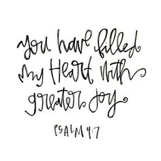 Psalm 4:7 New International Version Fill my heart with joy when their grain and new wine abound