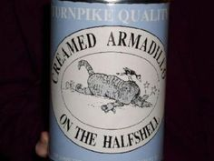 Creamed Armadillos. I could not pass this one up for a post have a few more yuk....