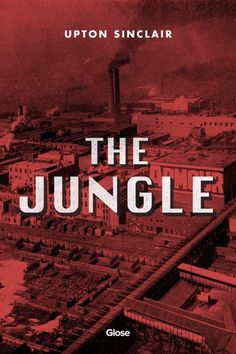 Upton Sinclair, The Jungle | Read on Glose