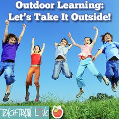 Outdoor Learning:  Lets Take It Outside! Easy ways to take learning outside and simple tips for how to effectively do so.