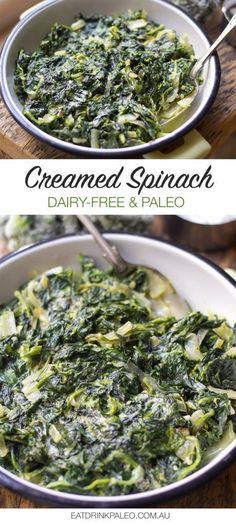 Paleo Creamed Spinach ( Dairy-Free, Gluten-Free Recipe)   http://eatdrinkpaleo.com.au/paleo-creamed-spinach-dairy-free-recipe/