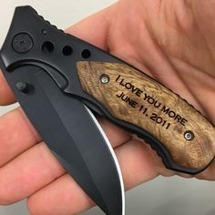 I love you more, engraved pocket knife, gift for boyfriend, anniversary gift, wedding gift from bride, gift from wife, gift for groom.