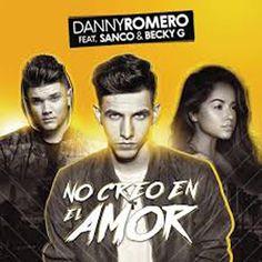 MARKLEX MP3: Danny Romero – No creo en el amor (feat. Sanco & B...