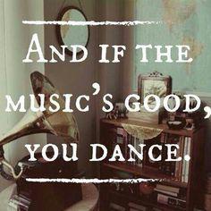 ...So true :) I love dancing